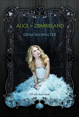 DNF: Alice in Zombieland by Gena Showalter