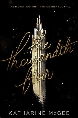 Review: The Thousandth Floor by Katharine McGee