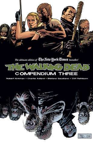 Mini Review: The Walking Dead Compendium 3 by Robert Kirkman