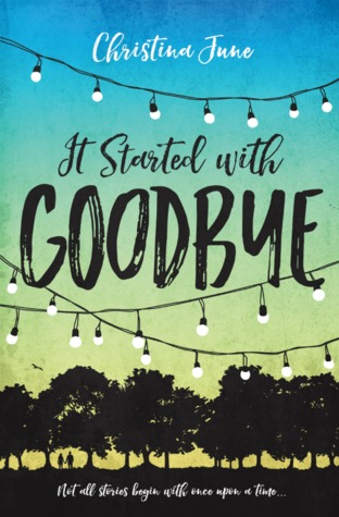 book cover for It Started With Goodbye by Christina June